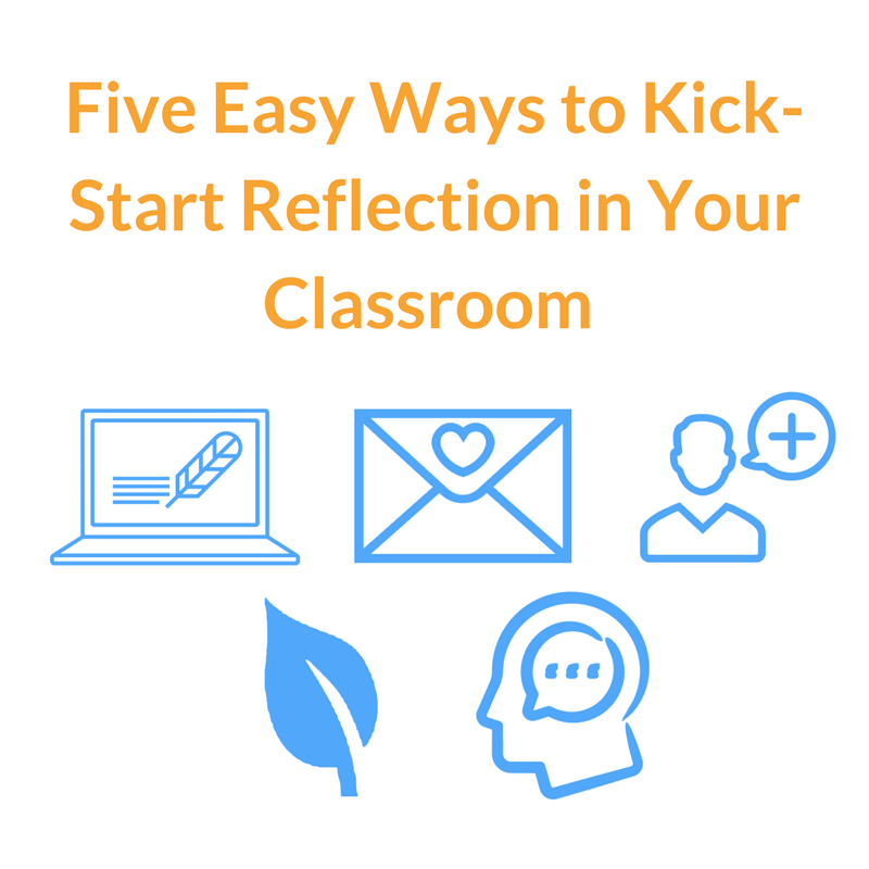 5 Ways to Kick Start Reflection in Your Classroom