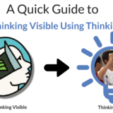 A Quick Guide to Making Thinking Visible Using Thinking Styles