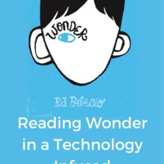 Reading Wonder in a Technology Infused Classroom